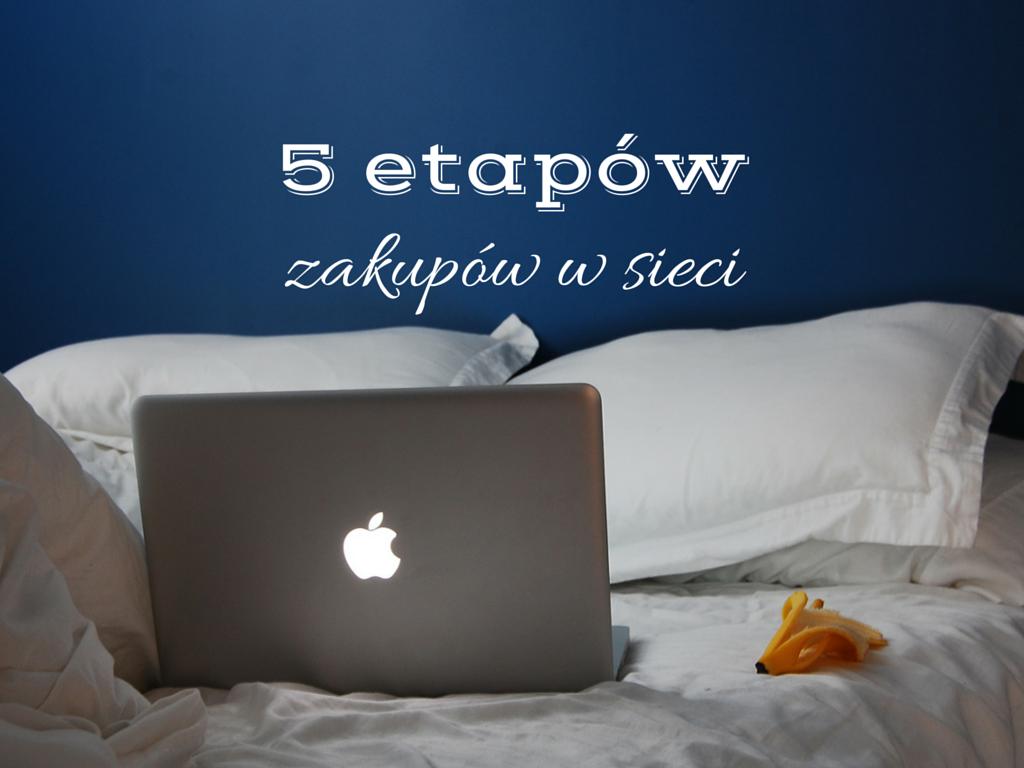 5 etapów zakupów w sieci