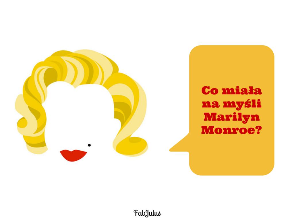 Co miała na myśli Marilyn Monroe- (1)